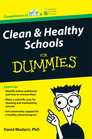 Clean and Healthy Schools for Dummies, by David Mudarri, PhD